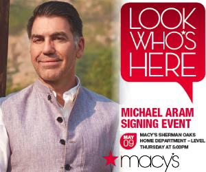 Michael Aram Macy's Sherman Oaks, May 9th, 5pm